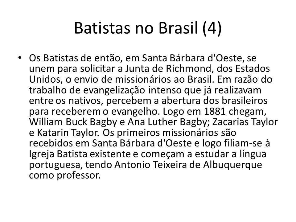 Batistas no Brasil (4) Os Batistas de então, em Santa Bárbara d'Oeste, se unem para solicitar a Junta de Richmond, dos Estados Unidos, o envio de miss