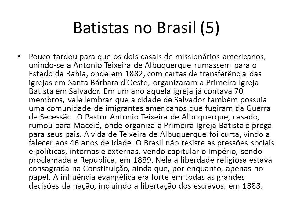 Batistas no Brasil (5) Pouco tardou para que os dois casais de missionários americanos, unindo-se a Antonio Teixeira de Albuquerque rumassem para o Es