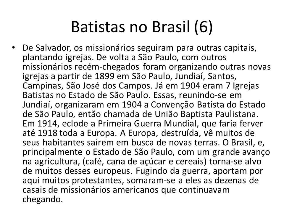 Batistas no Brasil (6) De Salvador, os missionários seguiram para outras capitais, plantando igrejas. De volta a São Paulo, com outros missionários re