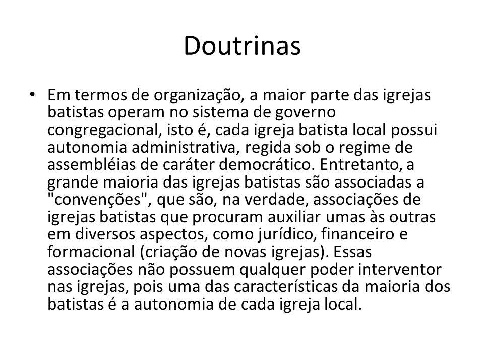 Doutrinas Em termos de organização, a maior parte das igrejas batistas operam no sistema de governo congregacional, isto é, cada igreja batista local