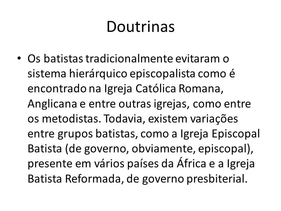 Doutrinas Os batistas tradicionalmente evitaram o sistema hierárquico episcopalista como é encontrado na Igreja Católica Romana, Anglicana e entre out