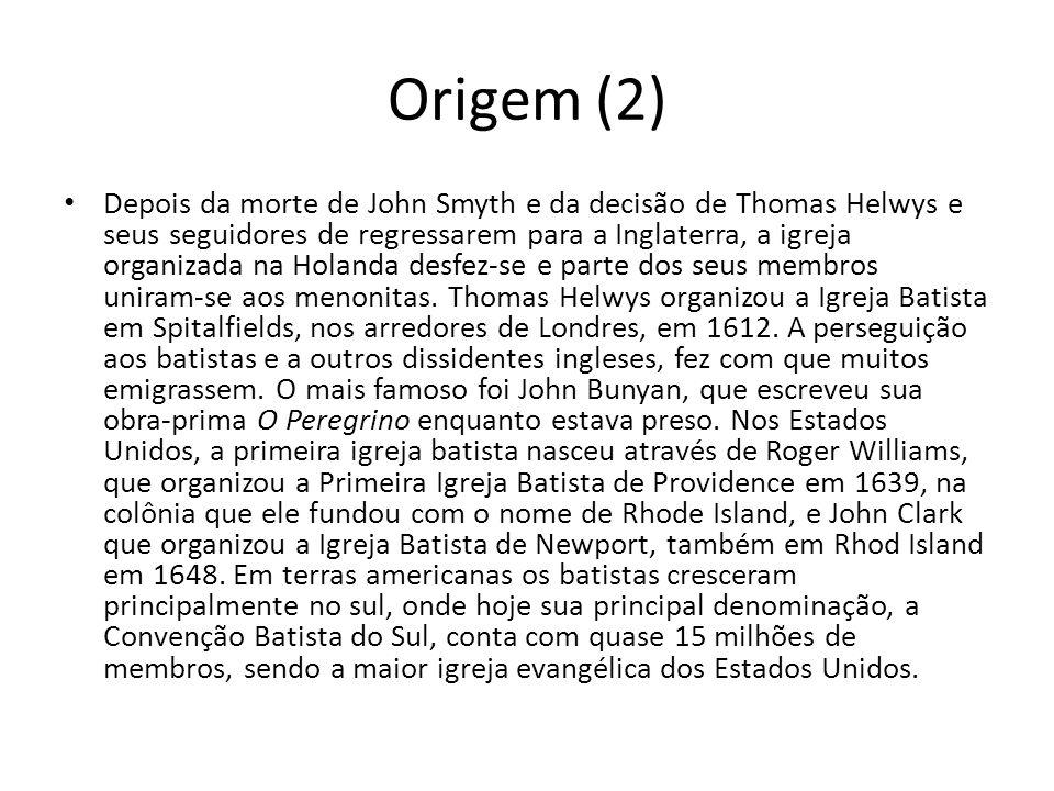 Origem (2) Depois da morte de John Smyth e da decisão de Thomas Helwys e seus seguidores de regressarem para a Inglaterra, a igreja organizada na Hola