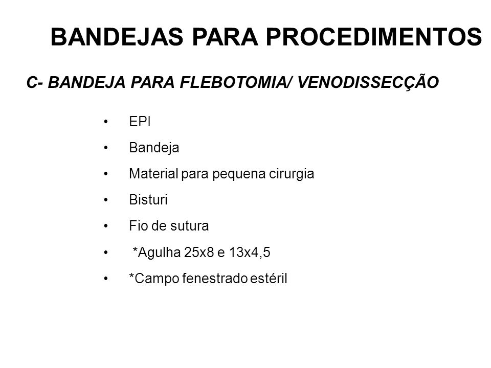 EPI Bandeja Material para pequena cirurgia Bisturi Fio de sutura *Agulha 25x8 e 13x4,5 *Campo fenestrado estéril BANDEJAS PARA PROCEDIMENTOS C- BANDEJ
