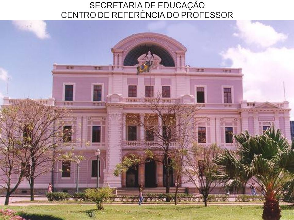 O Centro de Referencia do Professor, localizado no prédio centenário da antiga Secretaria de Educação, à Praça da Liberdade, é reconhecido por historiadores, pesquisadores e instituições acadêmicas em todo o Brasil e também no exterior..