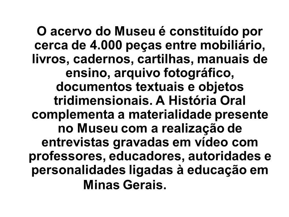 O acervo do Museu é constituído por cerca de 4.000 peças entre mobiliário, livros, cadernos, cartilhas, manuais de ensino, arquivo fotográfico, docume