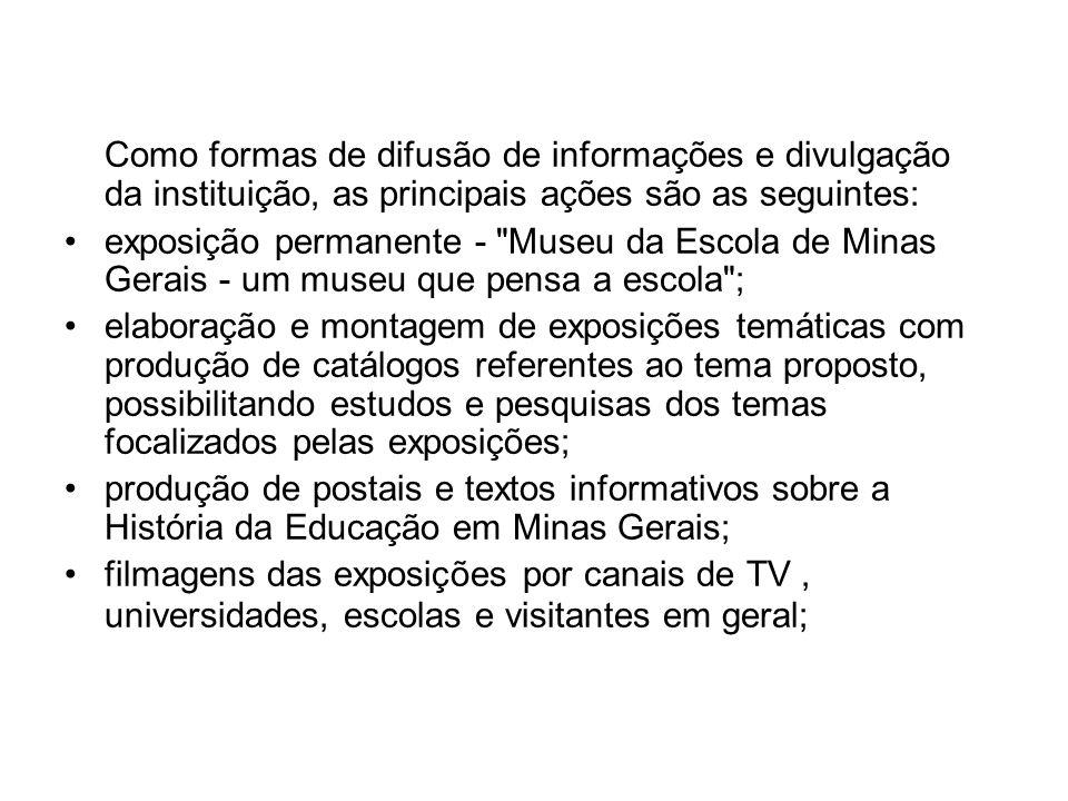 Como formas de difusão de informações e divulgação da instituição, as principais ações são as seguintes: exposição permanente -