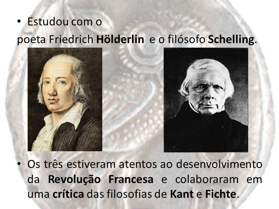Estudou com o poeta Friedrich Hölderlin e o filósofo Schelling. Os três estiveram atentos ao desenvolvimento da Revolução Francesa e colaboraram em um