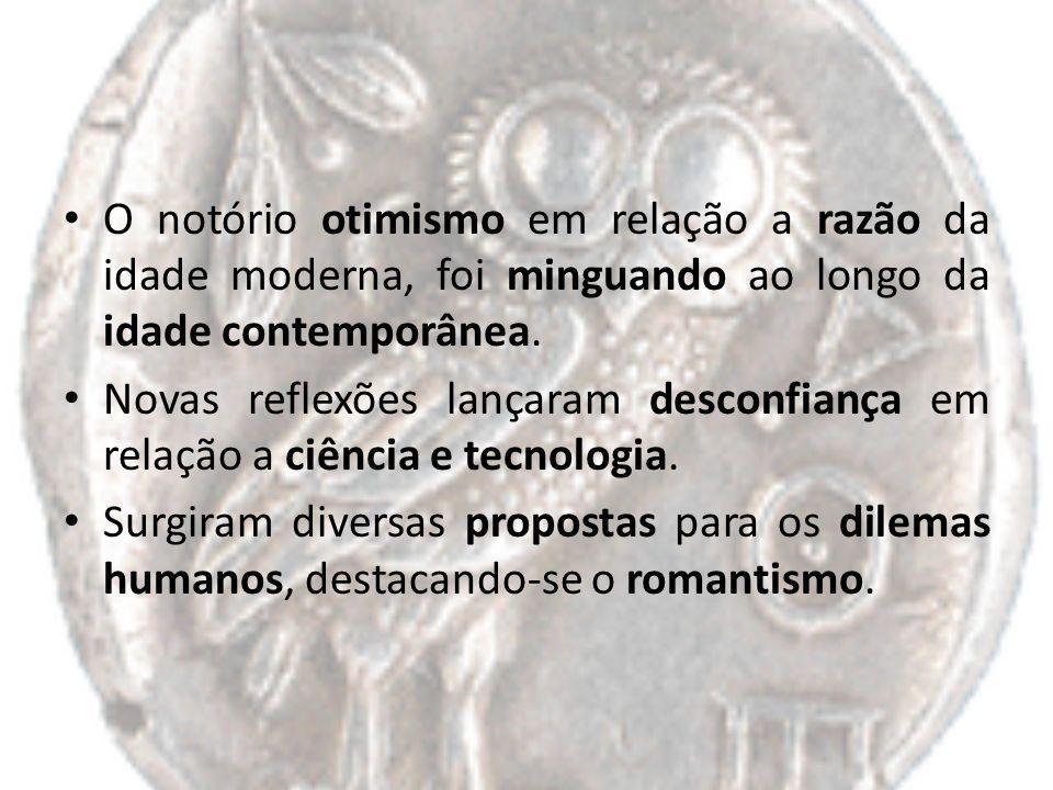 Romantismo Iniciou no século XVIII e predominou na primeira metade do século XIX.