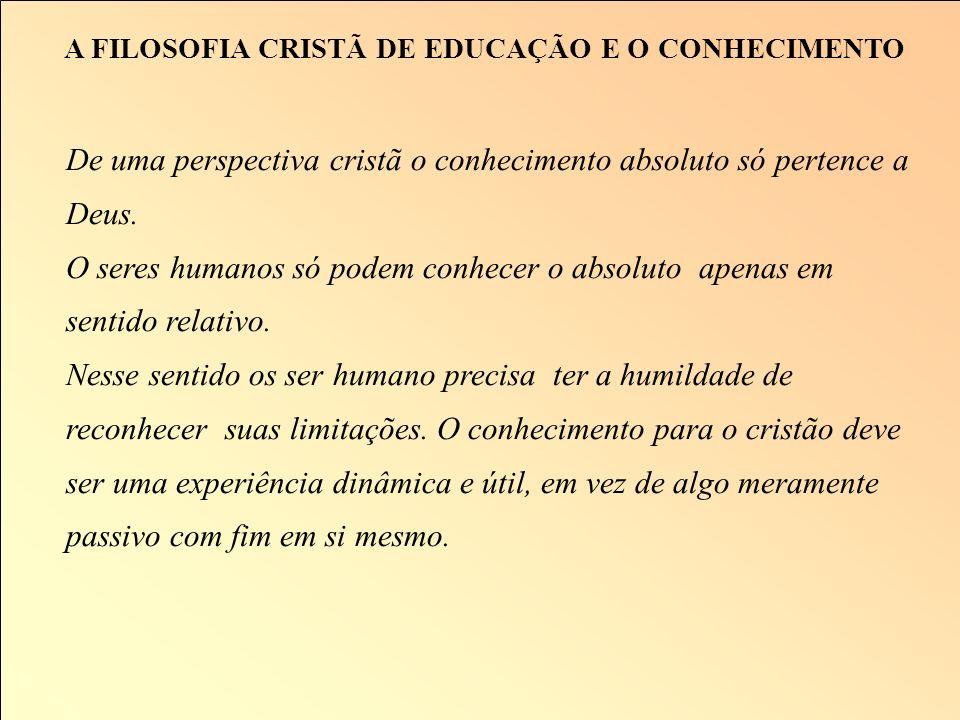 A FILOSOFIA CRISTÃ DE EDUCAÇÃO E A NATUREZA A natureza constitui-se na revelação geral de Deus. É uma fonte de inestimável importância. Ela é o nosso