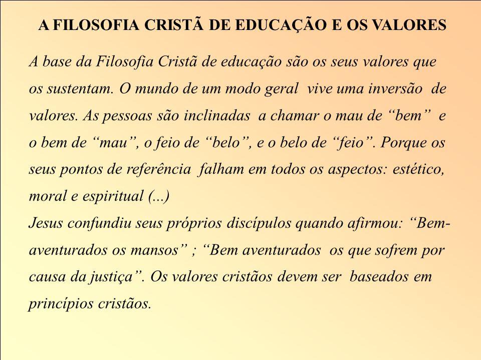 A FILOSOFIA CRISTÃ DE EDUCAÇÃO E O CONHECIMENTO De uma perspectiva cristã o conhecimento absoluto só pertence a Deus. O seres humanos só podem conhece