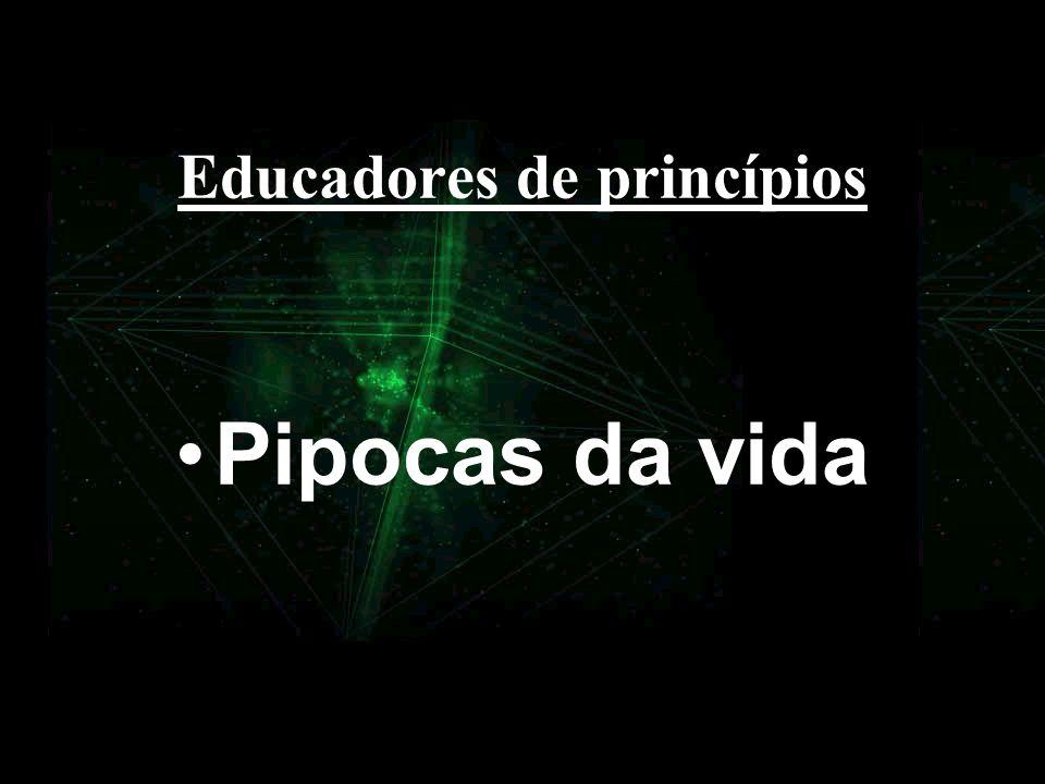 Educadores de princípios Pipocas da vida