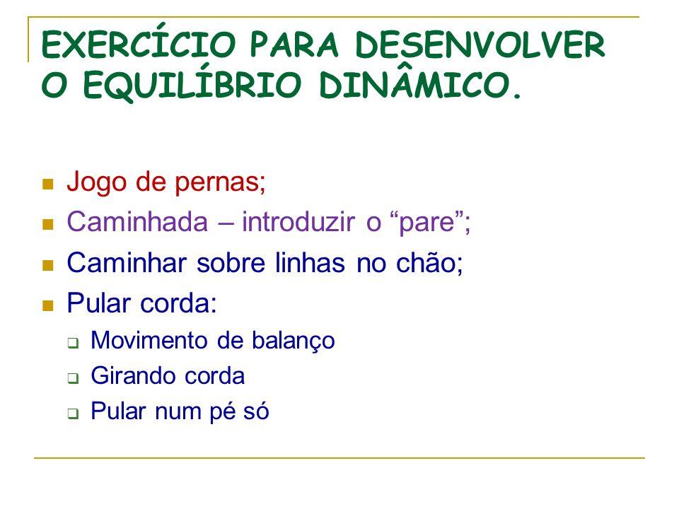 EXERCÍCIO PARA DESENVOLVER O EQUILÍBRIO DINÂMICO.