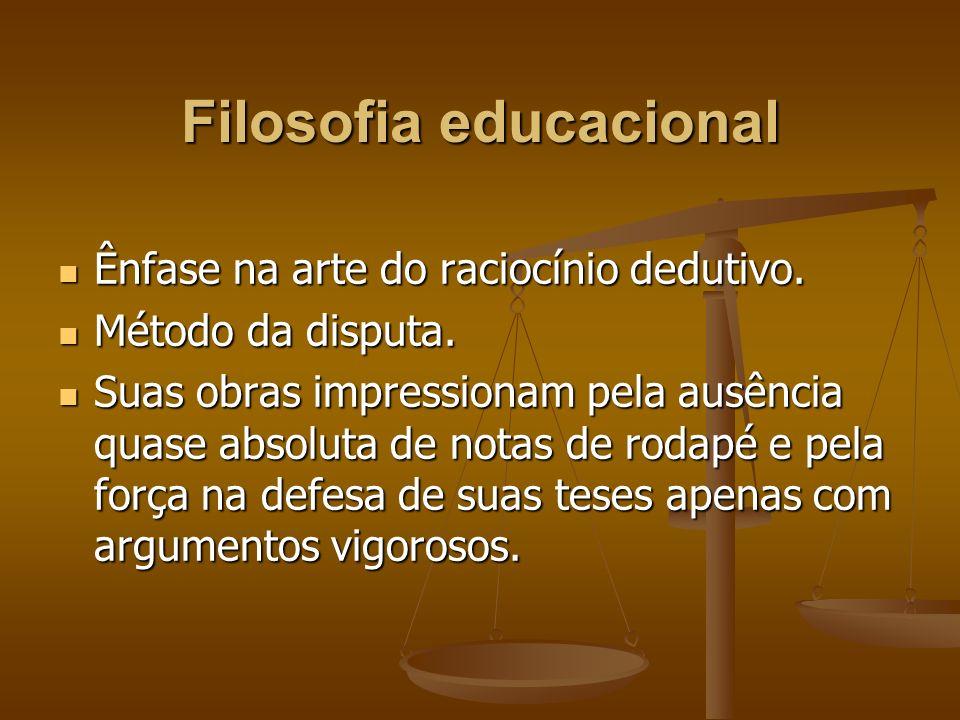 Filosofia educacional Ênfase na arte do raciocínio dedutivo.