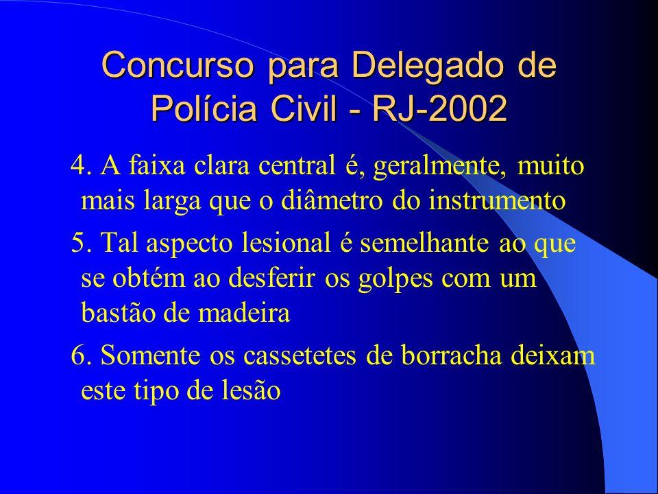 Concurso para Delegado de Polícia Civil - RJ-2002 4. A faixa clara central é, geralmente, muito mais larga que o diâmetro do instrumento 5. Tal aspect