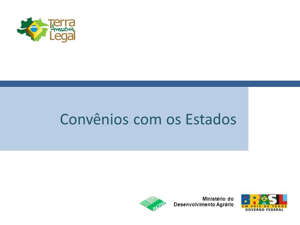 Ministério do Desenvolvimento Agrário Click to edit Master title style Convênios com os Estados