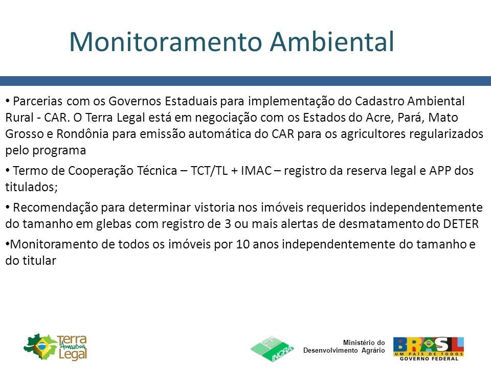 Ministério do Desenvolvimento Agrário Parcerias com os Governos Estaduais para implementação do Cadastro Ambiental Rural - CAR. O Terra Legal está em