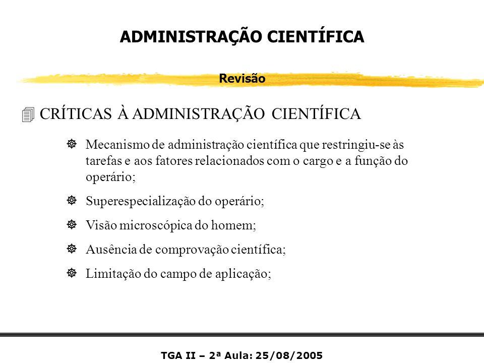 ADMINISTRAÇÃO CIENTÍFICA Revisão ]Mecanismo de administração científica que restringiu-se às tarefas e aos fatores relacionados com o cargo e a função