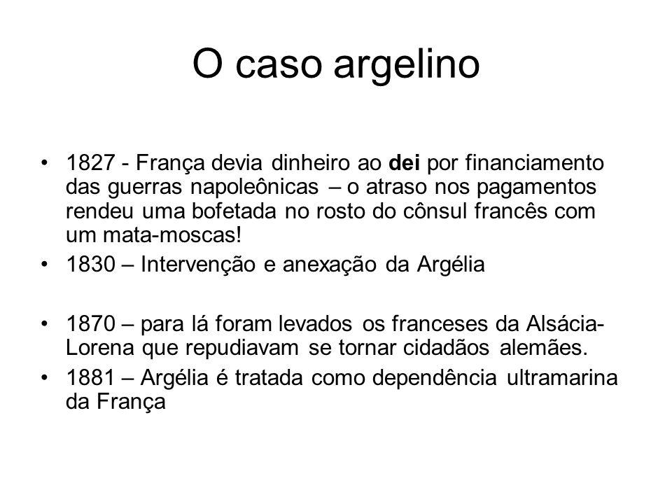 O caso argelino 1827 - França devia dinheiro ao dei por financiamento das guerras napoleônicas – o atraso nos pagamentos rendeu uma bofetada no rosto