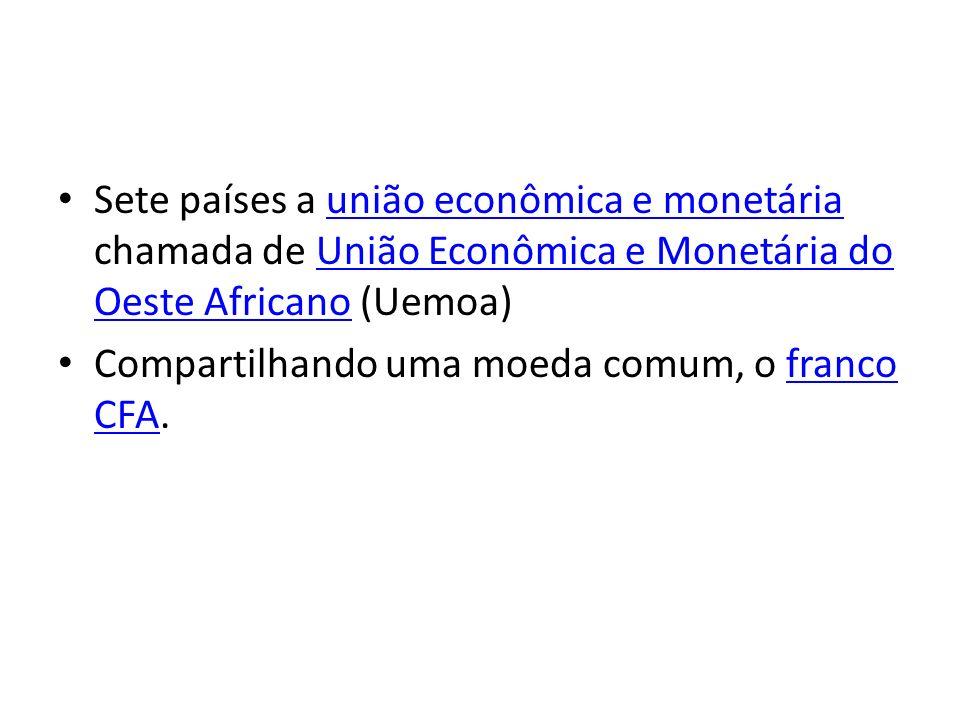 Sete países a união econômica e monetária chamada de União Econômica e Monetária do Oeste Africano (Uemoa)união econômica e monetáriaUnião Econômica e