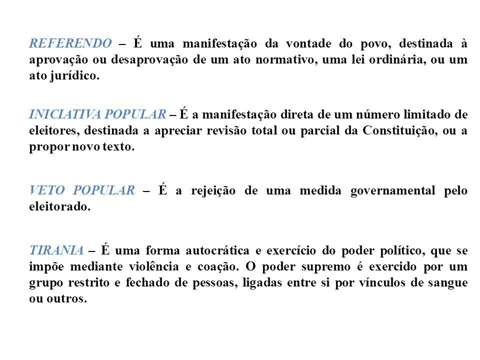 PARTIDO POLÍTICO – É uma associação de pessoas físicas, formada e organizada em torno de princípios ideológicos e de um programa de ação, que busca a