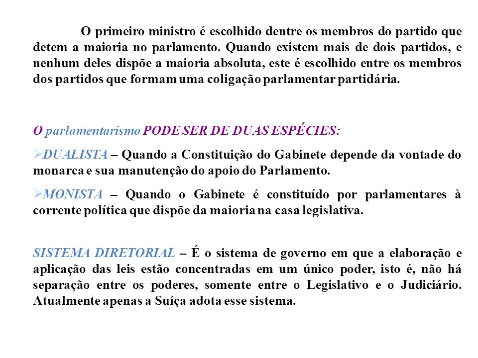 PRESIDENCIALISMO – Surgiu nos EUA e apresenta as seguintes características: É o sistema adotado pelas Repúblicas; A divisão dos poderes é relativament