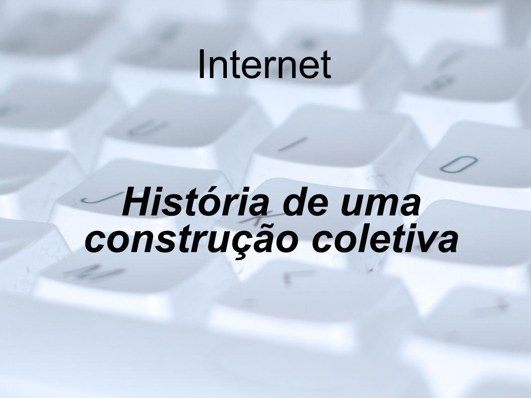 A evolução da internet 1990: Tim Berners-Lee começa a desenvolver a World Wide Web 1990: Brasil cria a RNP (Rede Nacional de Pesquisas) 1992: Criada a Internet Society, que administra a rede internacionalmente 1994: Criado o Netscape Navigator, programa para navegação na internet