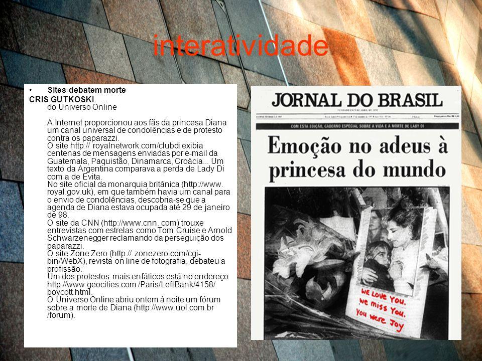 interatividade Sites debatem morte CRIS GUTKOSKI do Universo Online A Internet proporcionou aos fãs da princesa Diana um canal universal de condolênci