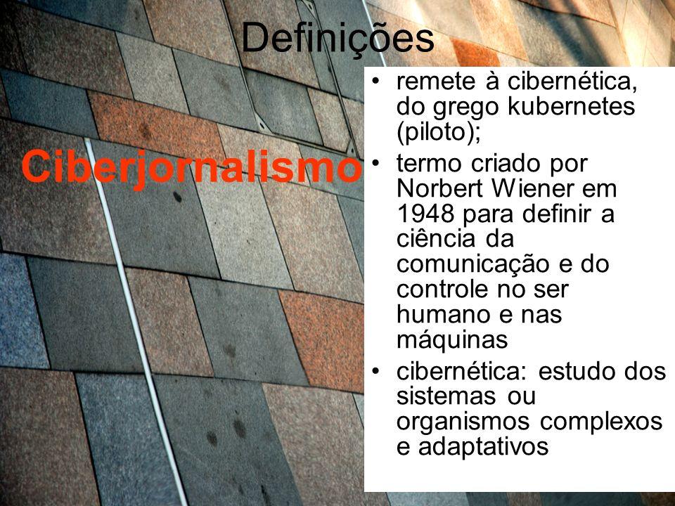 Definições Ciberjornalismo remete ao ciberespaço, definido por Lemos (1997) como o lugar onde estamos quando entramos num ambiente virtual (realidade virtual), e como o conjunto de redes de computadores, interligadas ou não, em todo o planeta