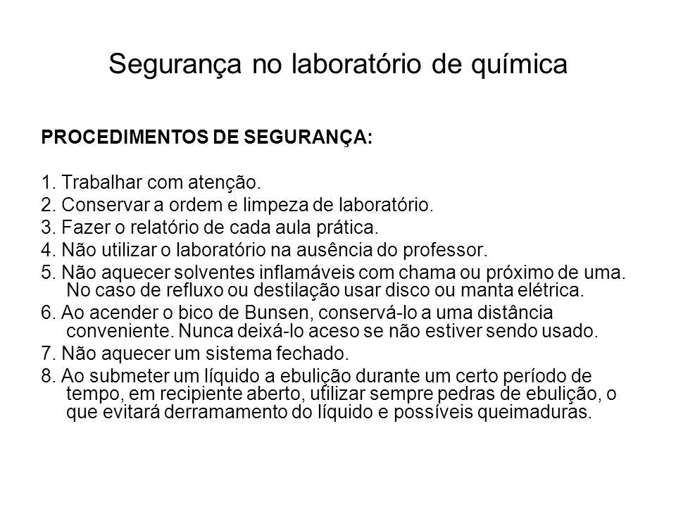 Segurança no laboratório de química PROCEDIMENTOS DE SEGURANÇA: 9.