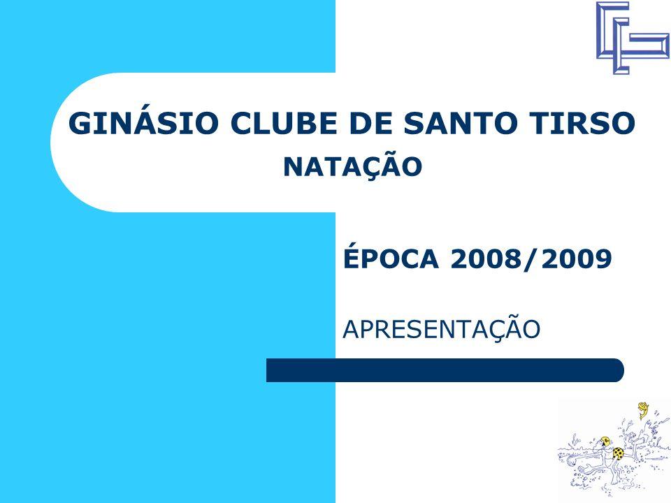 GINÁSIO CLUBE DE SANTO TIRSO NATAÇÃO ÉPOCA 2008/2009 APRESENTAÇÃO