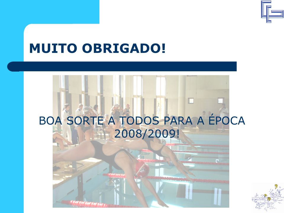 MUITO OBRIGADO! BOA SORTE A TODOS PARA A ÉPOCA 2008/2009!