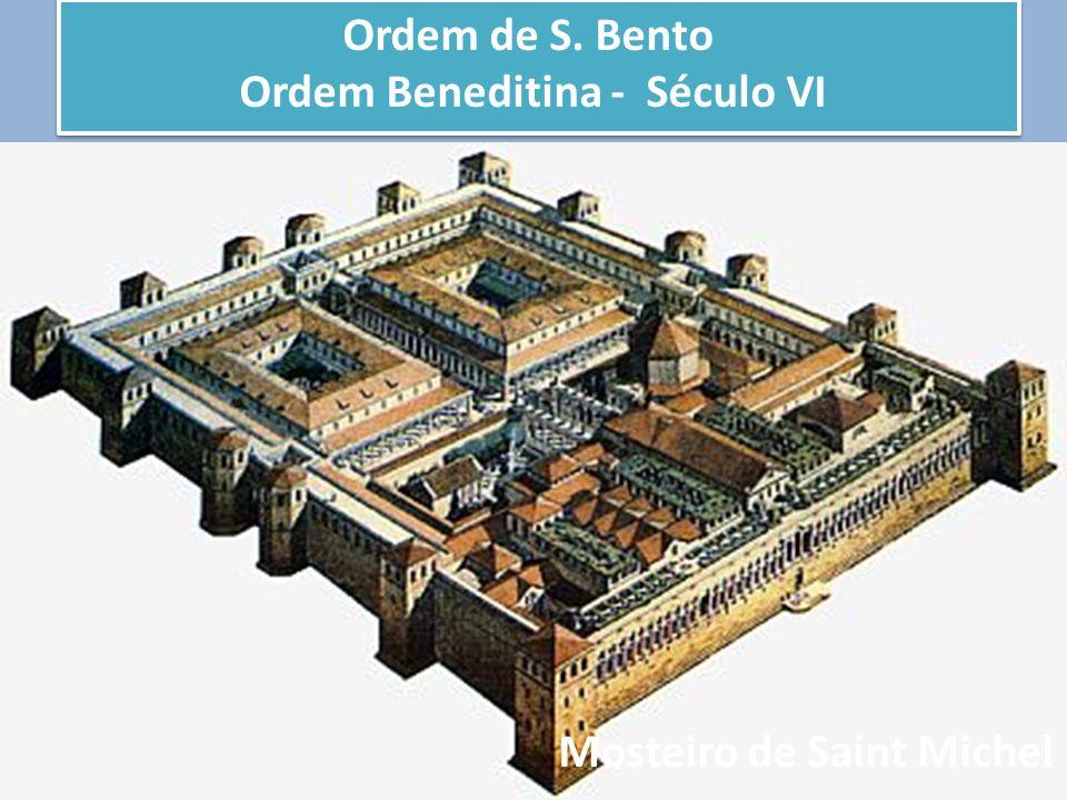 Ordem de S. Bento Ordem Beneditina - Século VI Mosteiro de Saint Michel