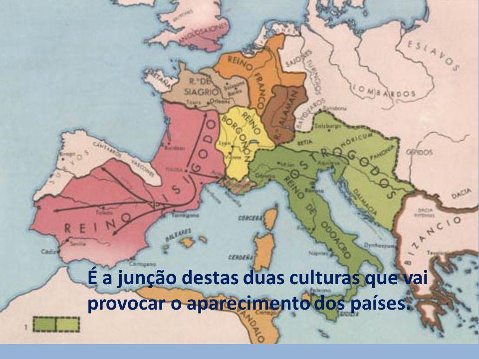 É a junção destas duas culturas que vai provocar o aparecimento dos países.