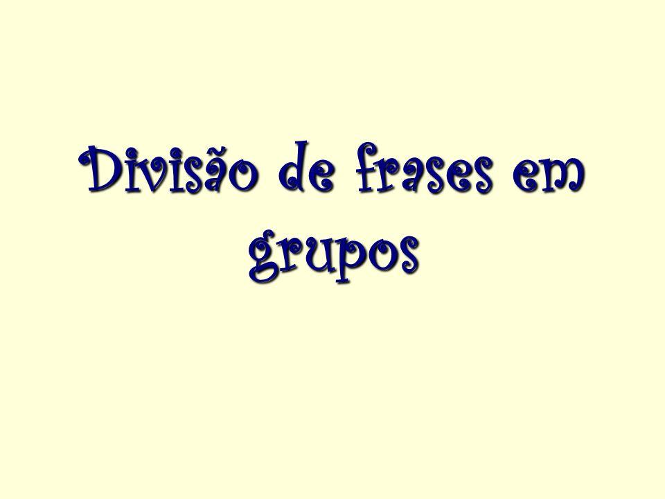 Divisão de frases em grupos