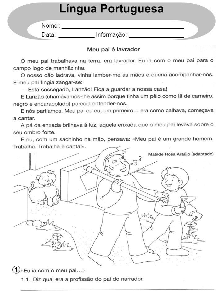 1 Língua Portuguesa Nome : ______________________________________ Data : ___________ Informação : _________________