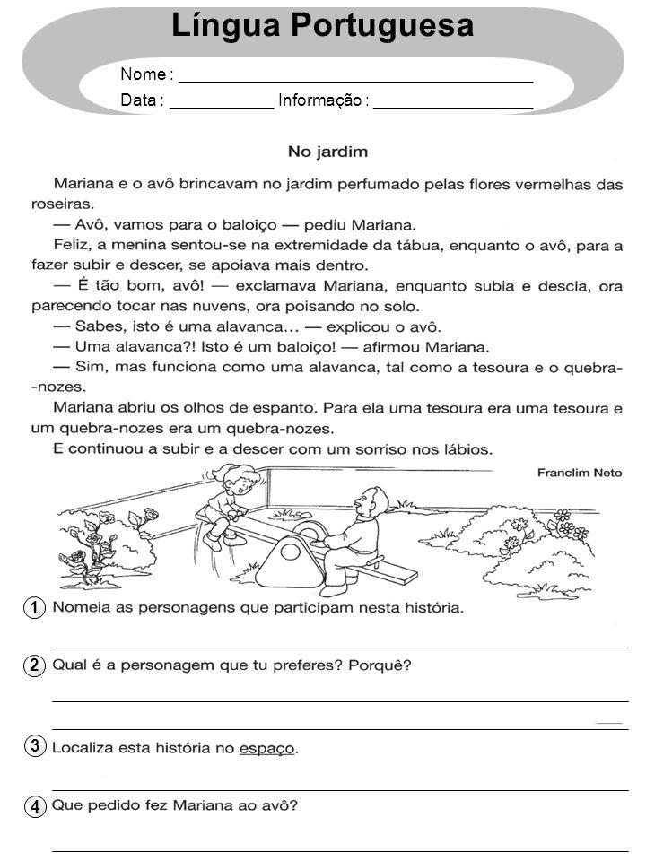 1 2 3 4 Língua Portuguesa Nome : ______________________________________ Data : ___________ Informação : _________________