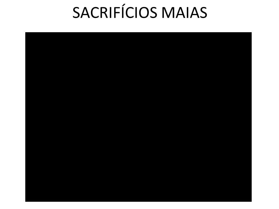 SACRIFÍCIOS MAIAS