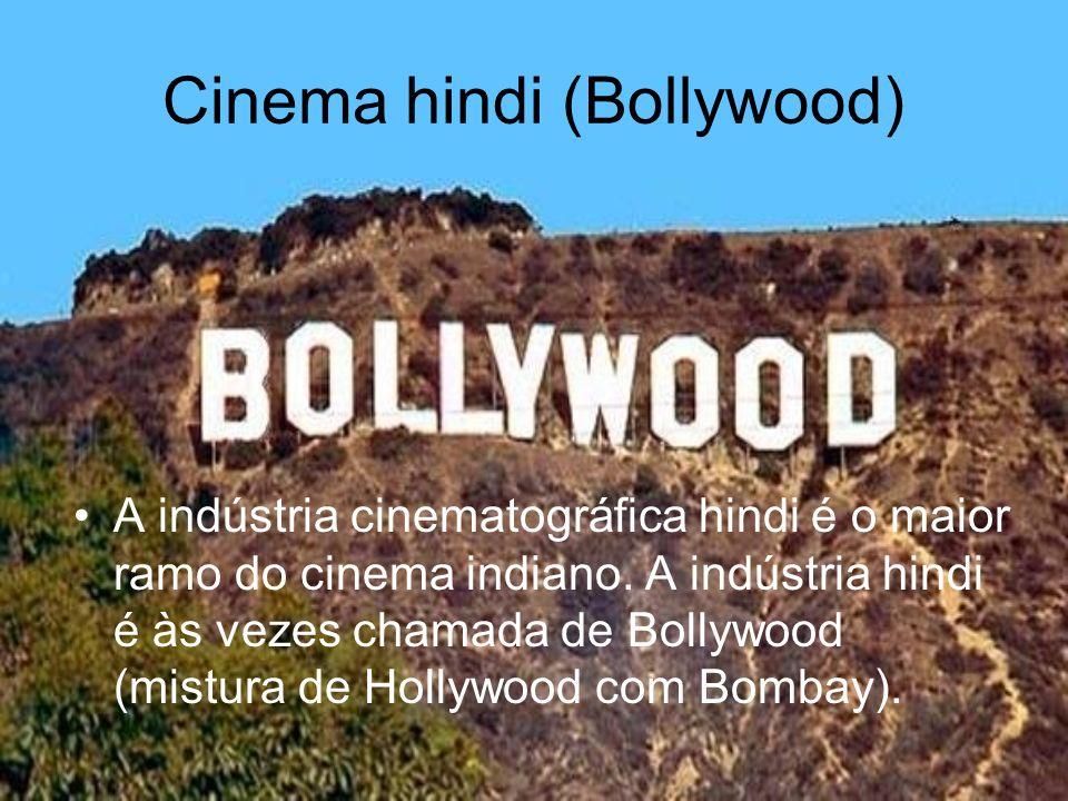 Cinema hindi (Bollywood) A indústria cinematográfica hindi é o maior ramo do cinema indiano. A indústria hindi é às vezes chamada de Bollywood (mistur