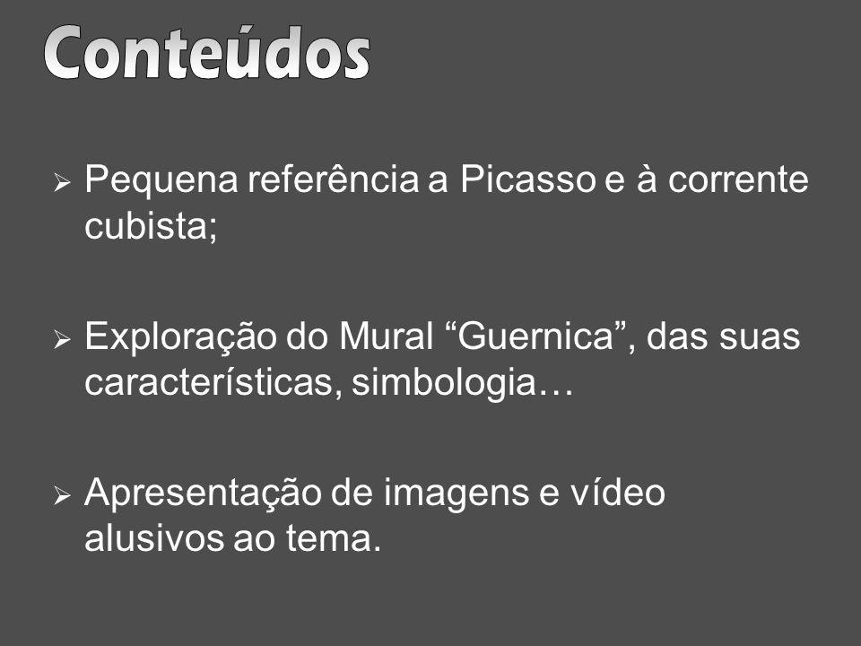 Pequena referência a Picasso e à corrente cubista; Exploração do Mural Guernica, das suas características, simbologia… Apresentação de imagens e vídeo