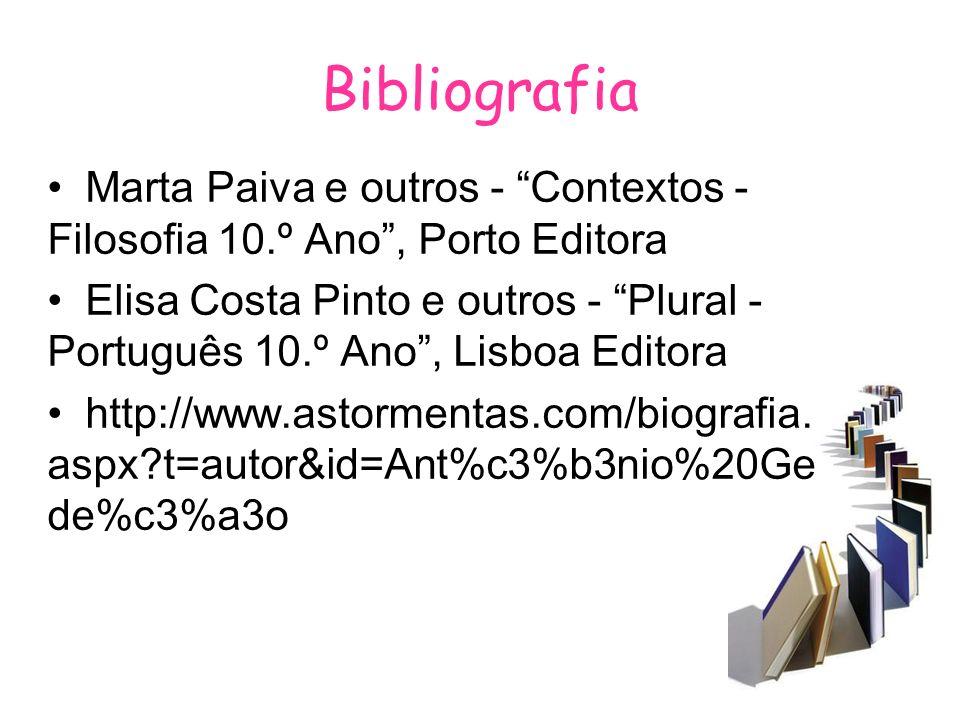 Bibliografia Marta Paiva e outros - Contextos - Filosofia 10.º Ano, Porto Editora Elisa Costa Pinto e outros - Plural - Português 10.º Ano, Lisboa Edi