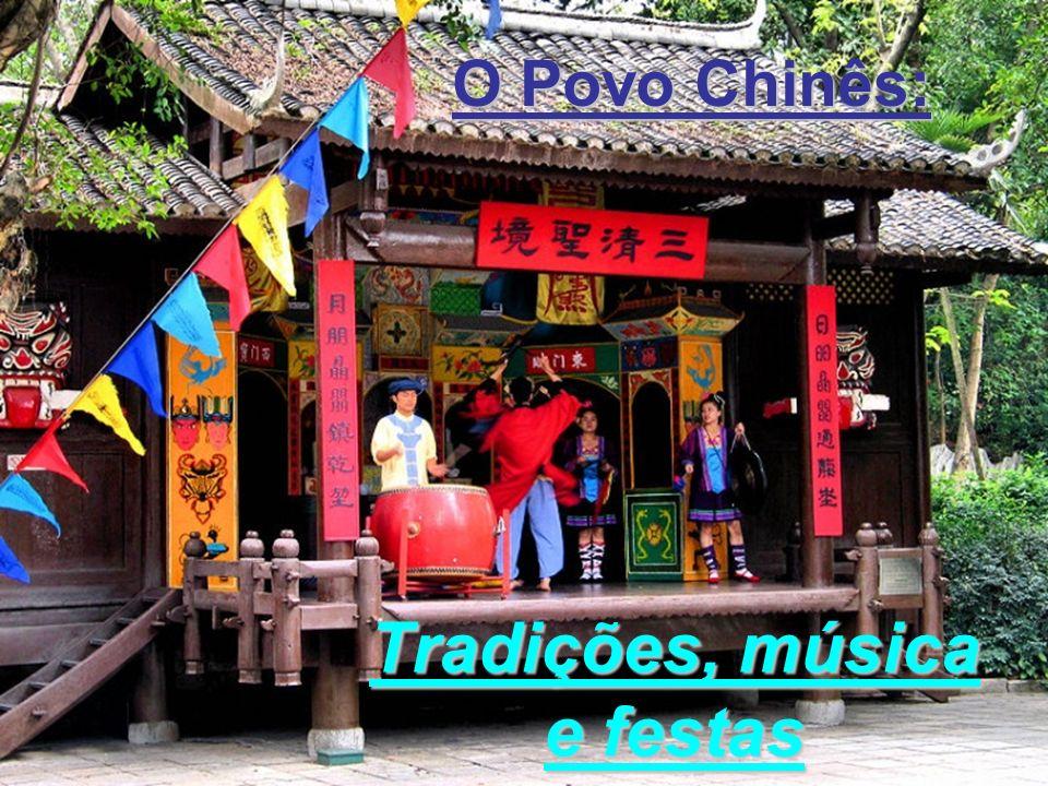 Tradições, música e festas O Povo Chinês: