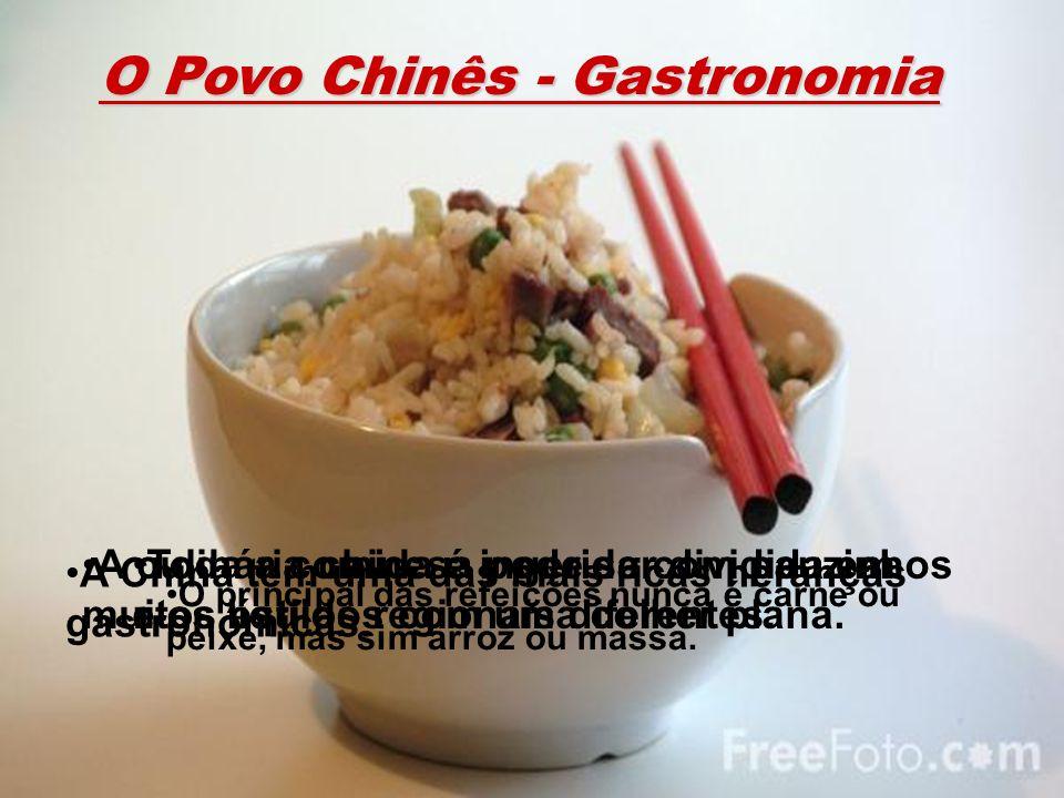 Gastronomia chinesa O Povo Chinês - Gastronomia A China tem uma das mais ricas heranças gastronómicas. O principal das refeições nunca é carne ou peix