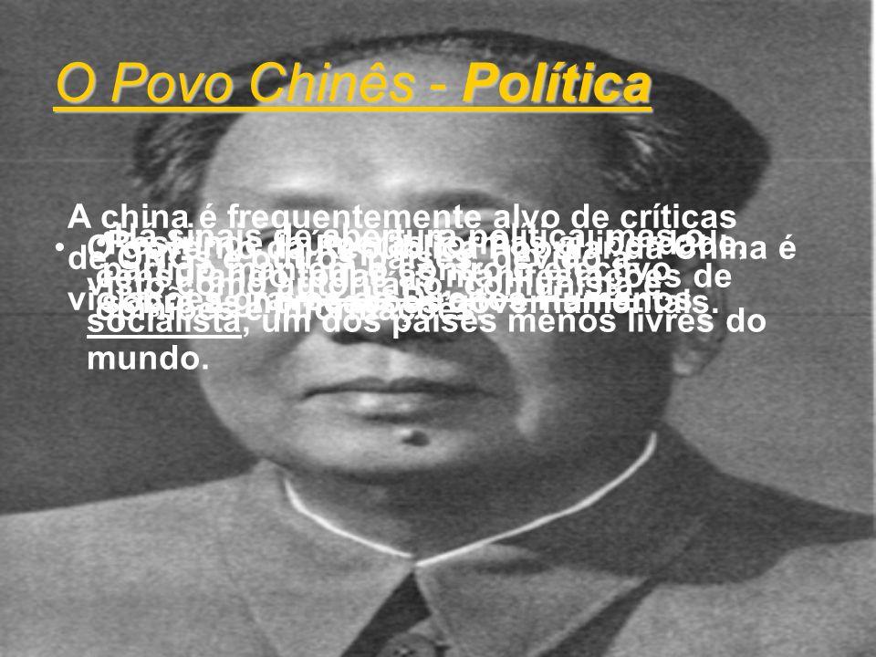 O Povo Chinês - Política O governo da República Popular da China é visto como autoritário, comunista e socialista, um dos países menos livres do mundo