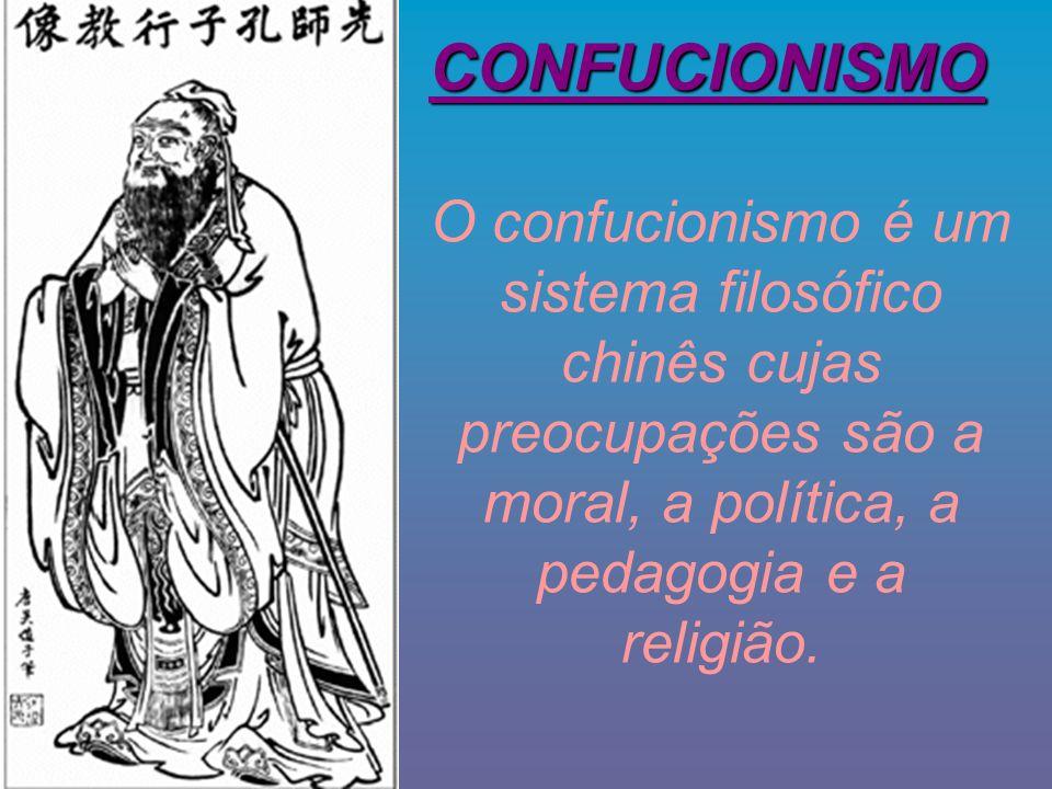 O confucionismo é um sistema filosófico chinês cujas preocupações são a moral, a política, a pedagogia e a religião. CONFUCIONISMO