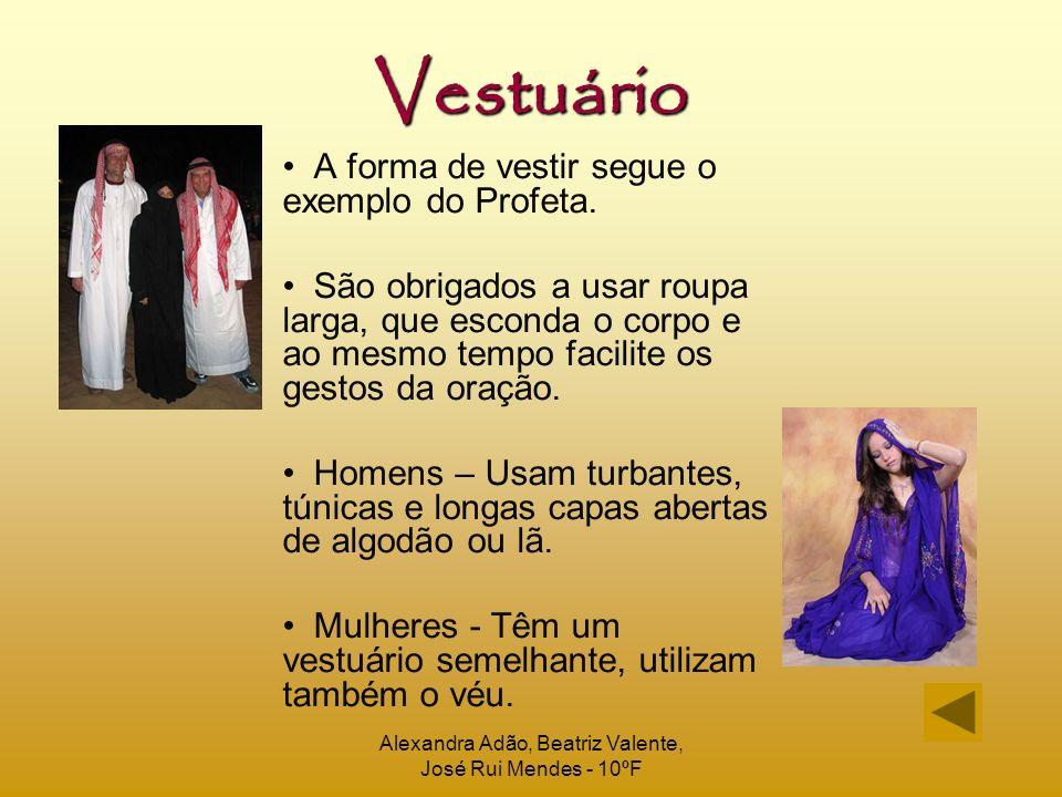 Alexandra Adão, Beatriz Valente, José Rui Mendes - 10ºF Vestuário A forma de vestir segue o exemplo do Profeta. São obrigados a usar roupa larga, que