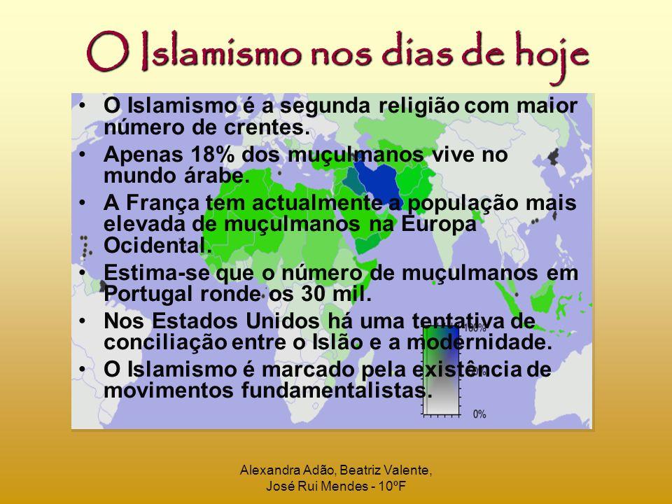 Alexandra Adão, Beatriz Valente, José Rui Mendes - 10ºF O Islamismo nos dias de hoje O Islamismo é a segunda religião com maior número de crentes. Ape