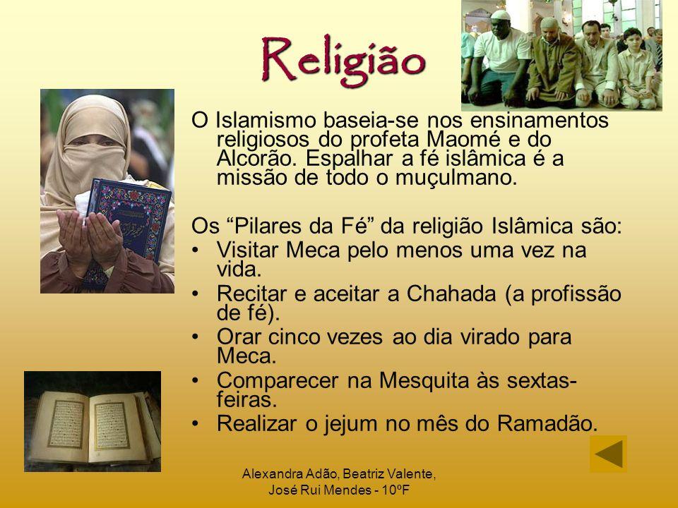 Alexandra Adão, Beatriz Valente, José Rui Mendes - 10ºF Religião O Islamismo baseia-se nos ensinamentos religiosos do profeta Maomé e do Alcorão. Espa