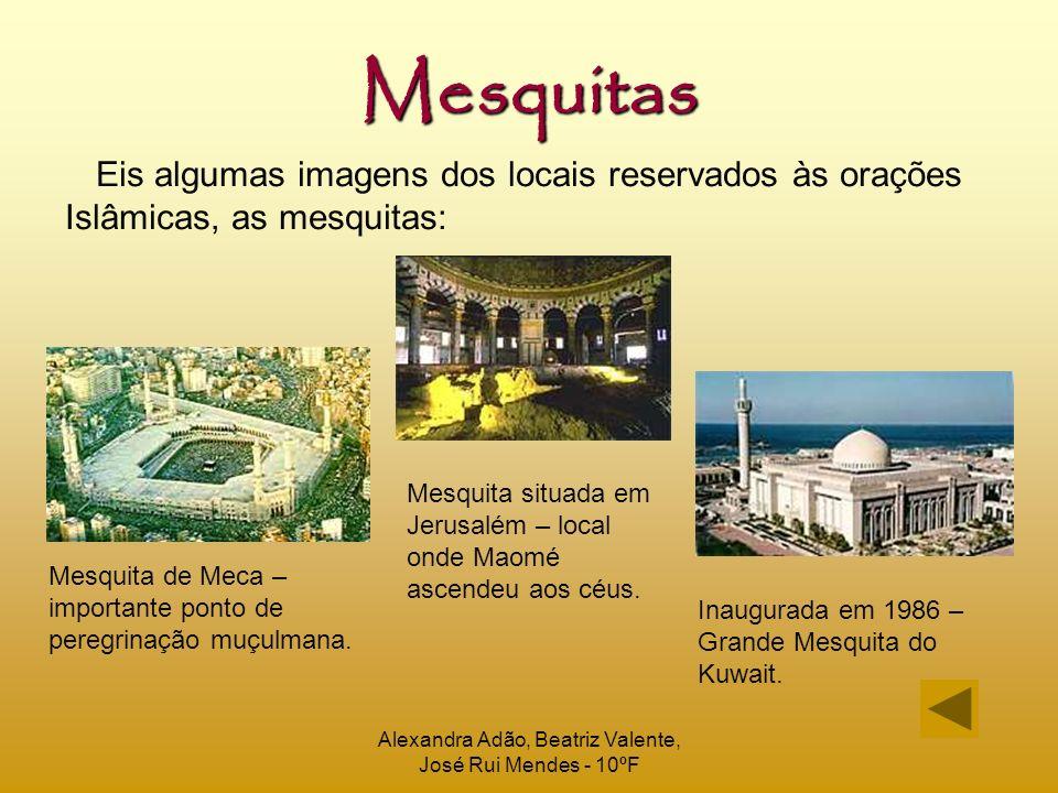 Alexandra Adão, Beatriz Valente, José Rui Mendes - 10ºF Mesquitas Eis algumas imagens dos locais reservados às orações Islâmicas, as mesquitas: Mesqui