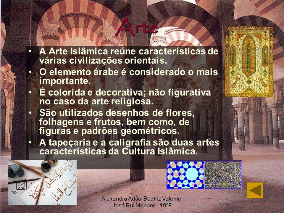 Alexandra Adão, Beatriz Valente, José Rui Mendes - 10ºF Arte A Arte Islâmica reúne características de várias civilizações orientais. O elemento árabe