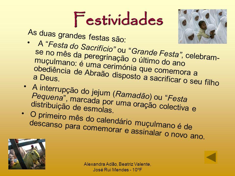 Alexandra Adão, Beatriz Valente, José Rui Mendes - 10ºF Festividades As duas grandes festas são: A Festa do Sacrifício ou Grande Festa, celebram-se no